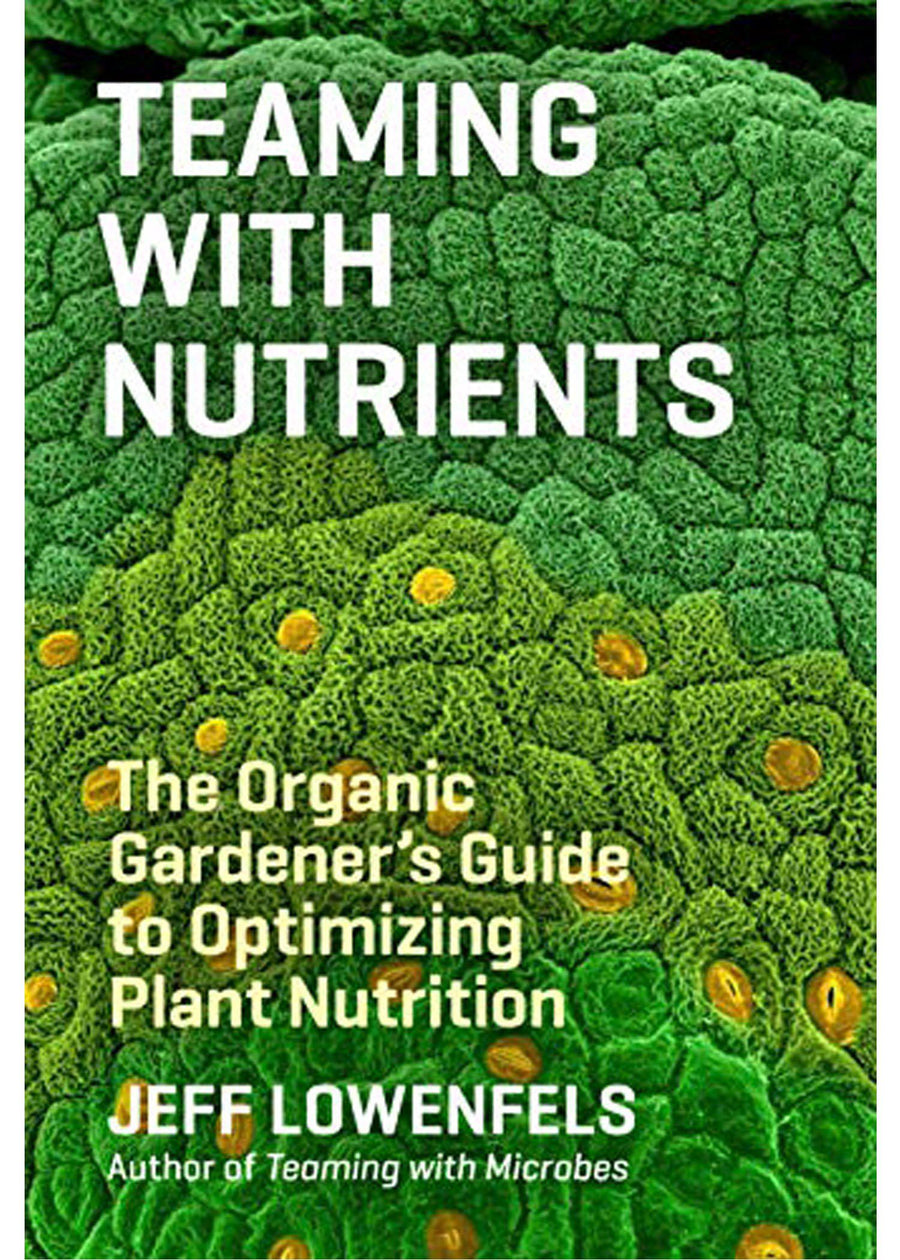 Teaming With Nutrients Book - Jeff Lowenfels