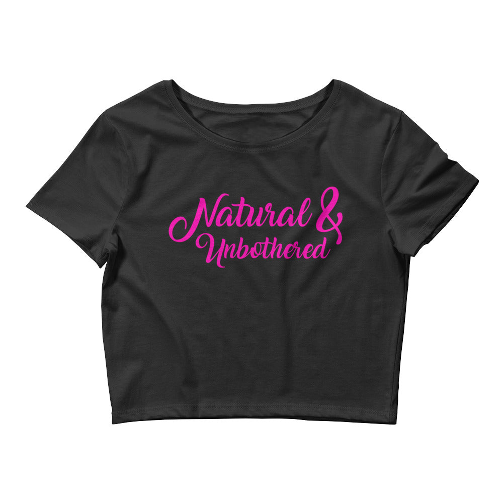 """Natural & Unbothered"" Women's Crop Tee"