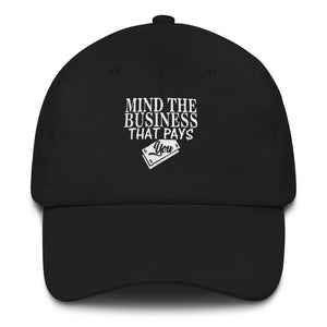 """Mind The Business That Pays You"" Dad Hat"