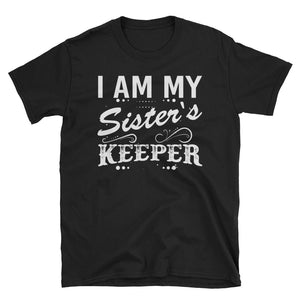 """I Am My Sister's Keeper"" Short-Sleeve Unisex T-Shirt"