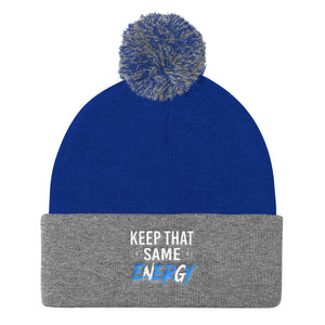 """Keep That Same Energy"" Pom Pom Knit Cap"