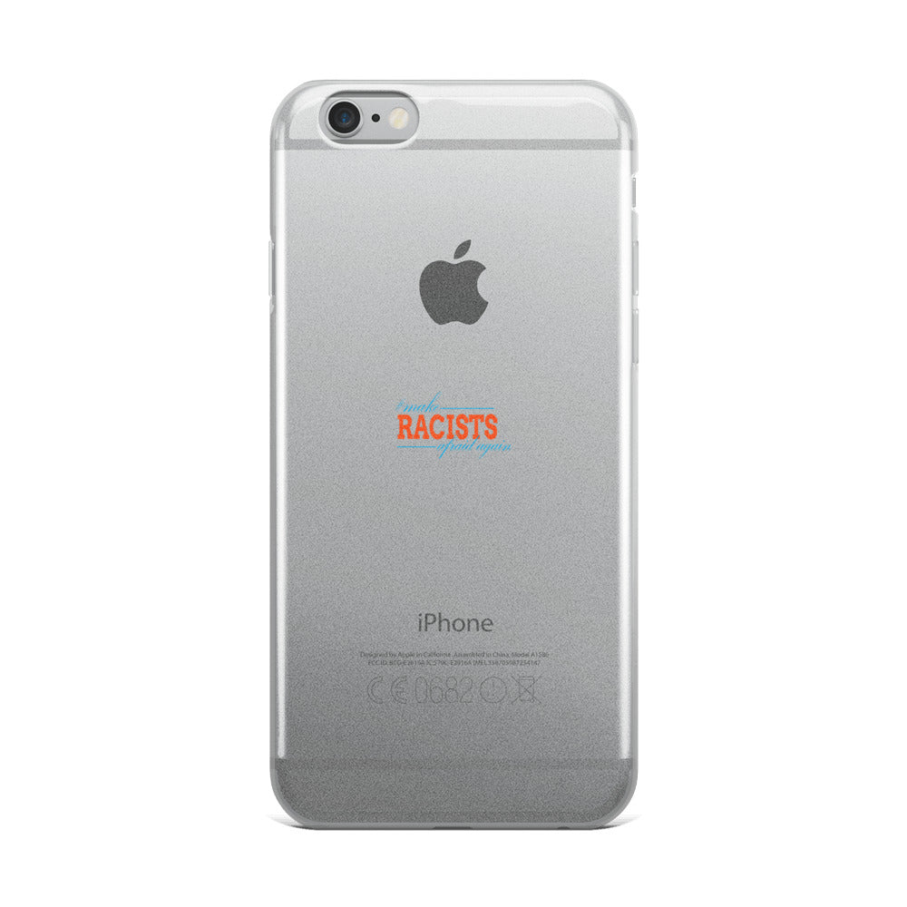 """Make Racists Afraid Again"" iPhone Case"