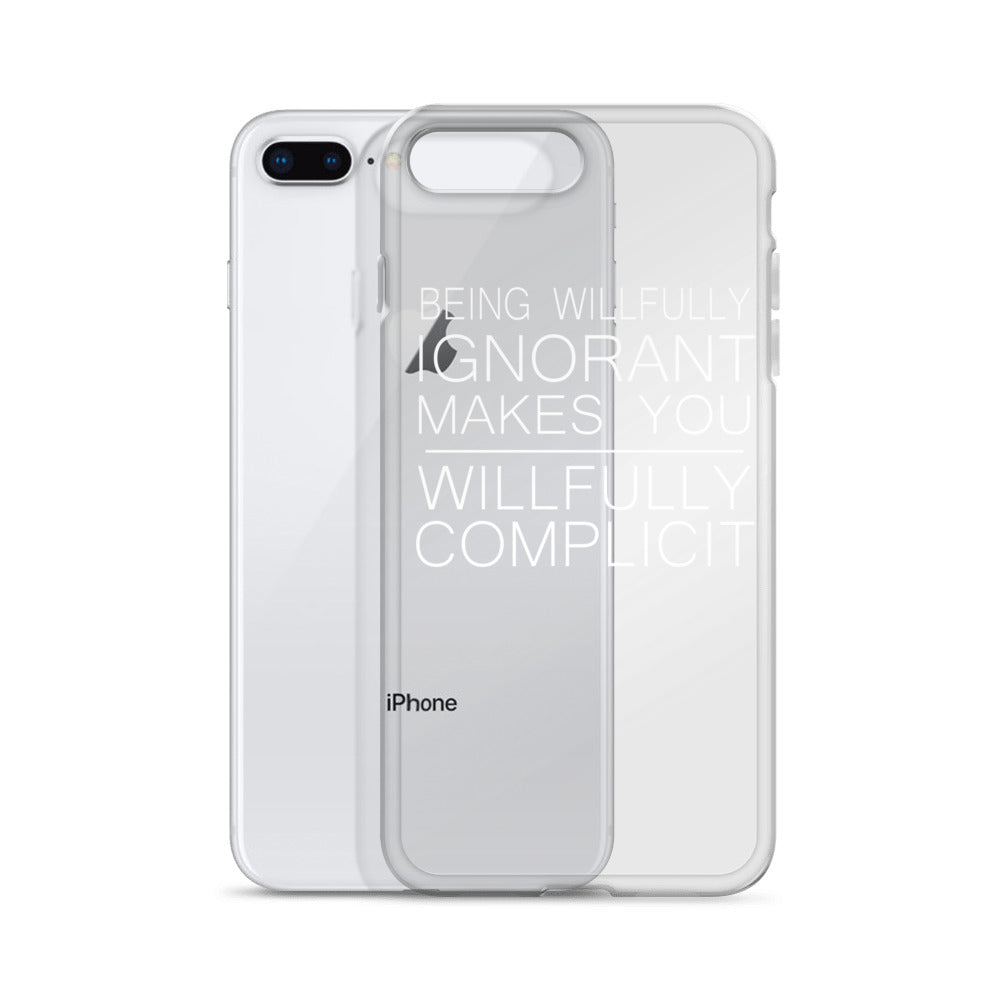 """Being Willfully Ignorant..."" iPhone Case"