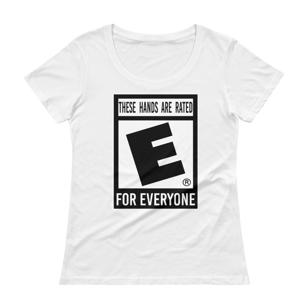 """These Hands Are Rated E For Everyone"" Ladies' Scoopneck T-Shirt"
