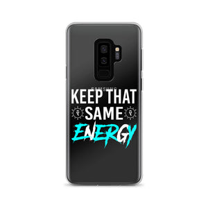 """Keep That Same Energy"" Samsung Case"