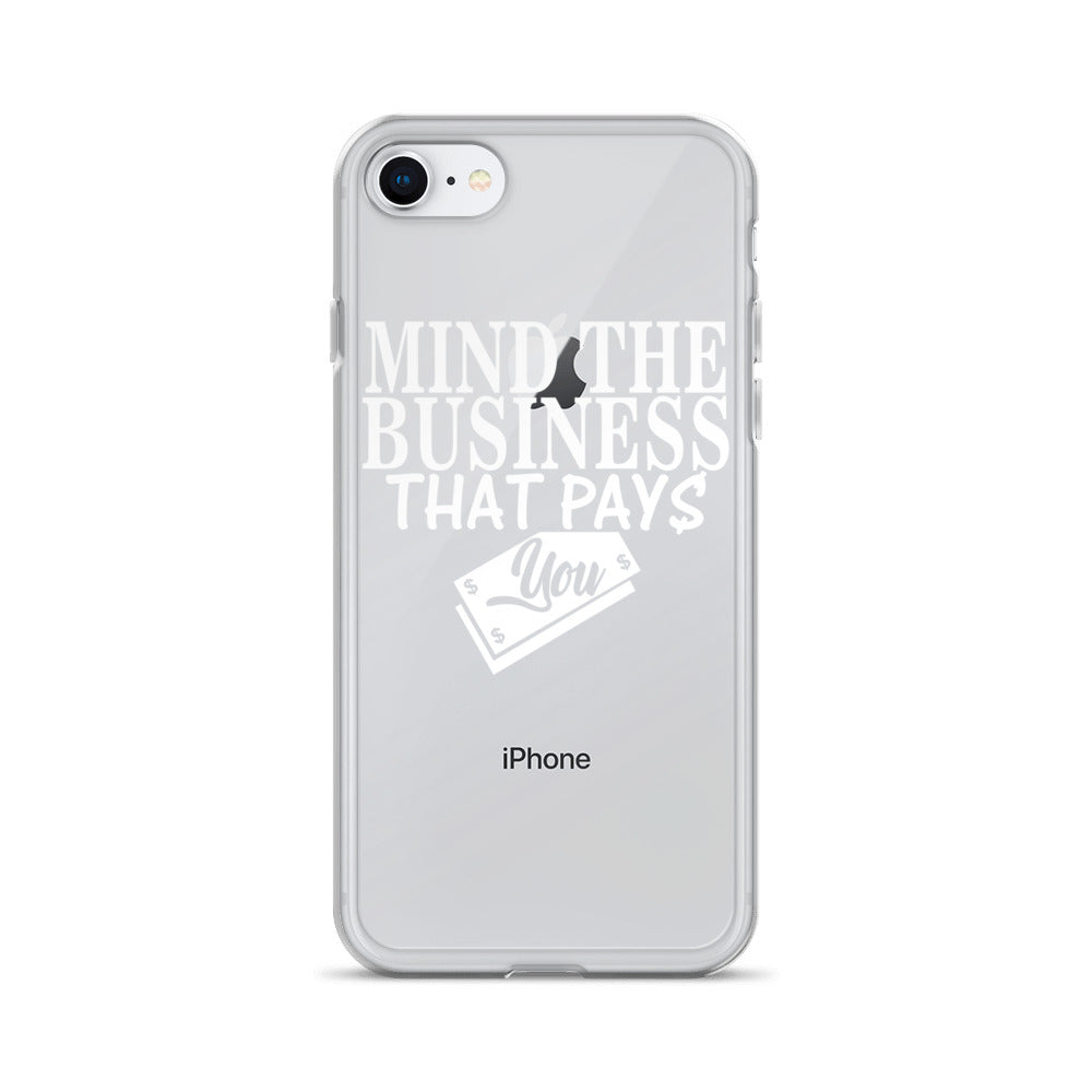 """Mind The Business That Pays You"" iPhone Case"