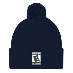 """These Hands Are Rated E For Everyone"" Pom Pom Knit Cap"