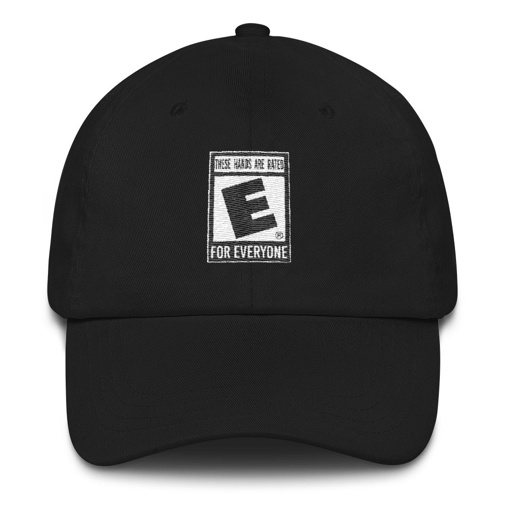 """These Hands Are Rated E For Everyone"" Dad Hat"