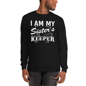 """I Am My Sister's Keeper"" Long Sleeve T-Shirt"