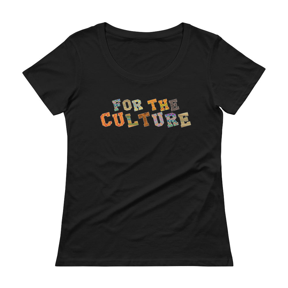 """For The Culture"" Ladies' Scoopneck T-Shirt"