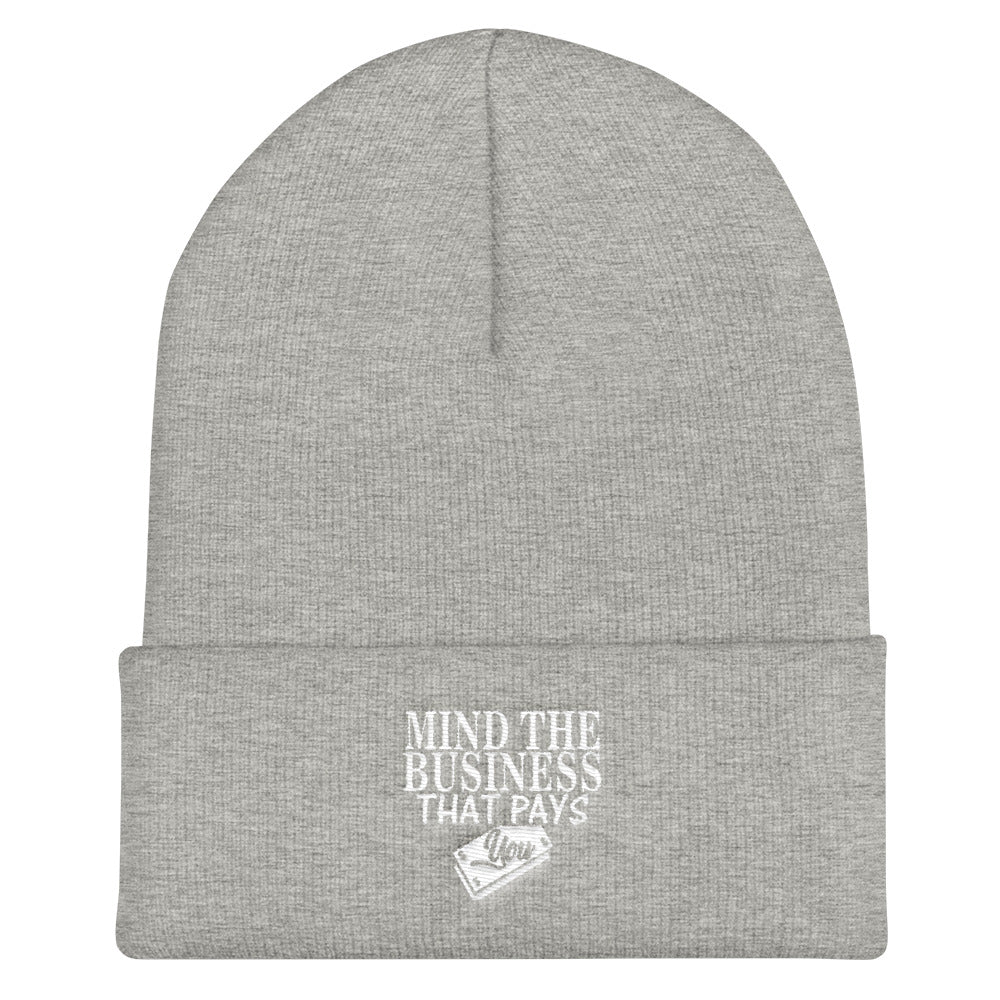 """Mind The Business That Pays You"" Cuffed Beanie"