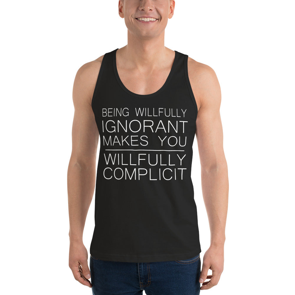 """Being Willfully Ignorant..."" Classic tank top (unisex)"