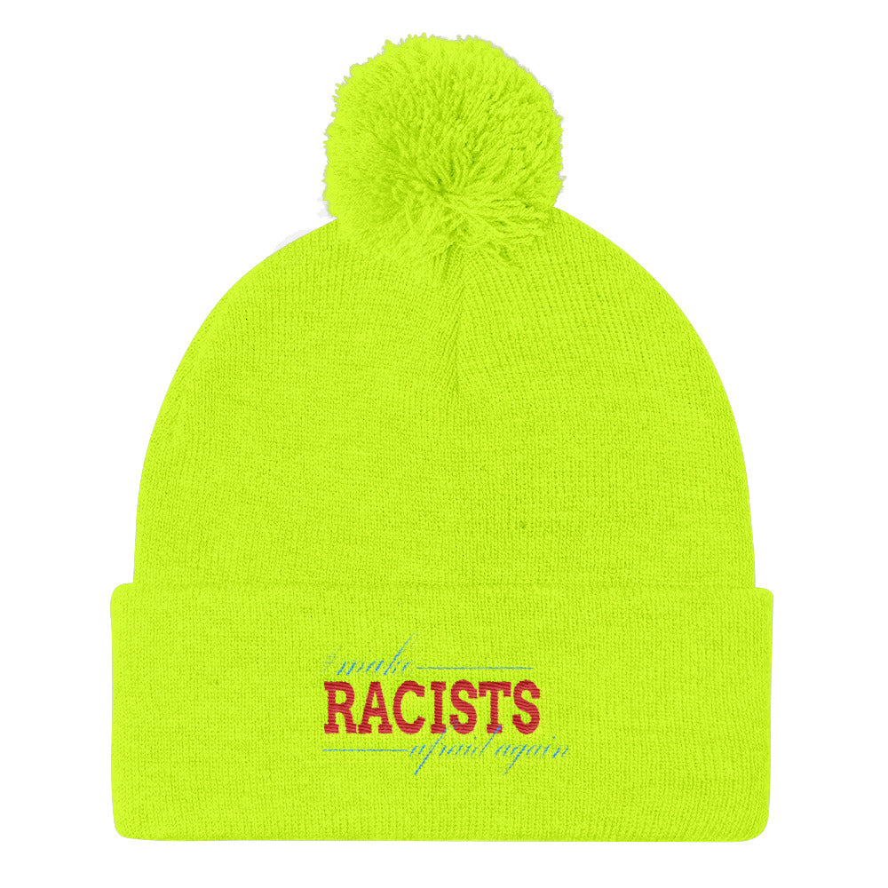 """Make Racists Afraid Again"" Pom Pom Knit Cap"