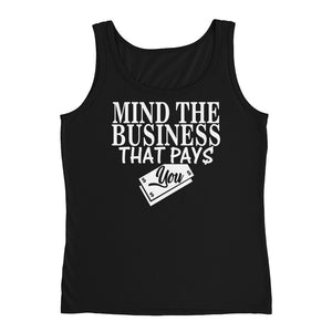"""Mind The Business That Pays You"" Ladies' Tank"