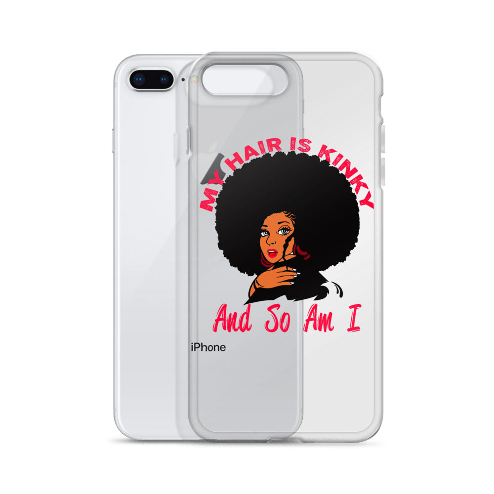 """My Hair Is Kinky And So Am I"" iPhone Case"