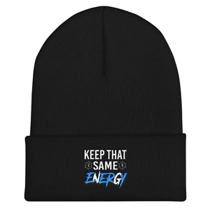 """Keep That Same Energy"" Cuffed Beanie"