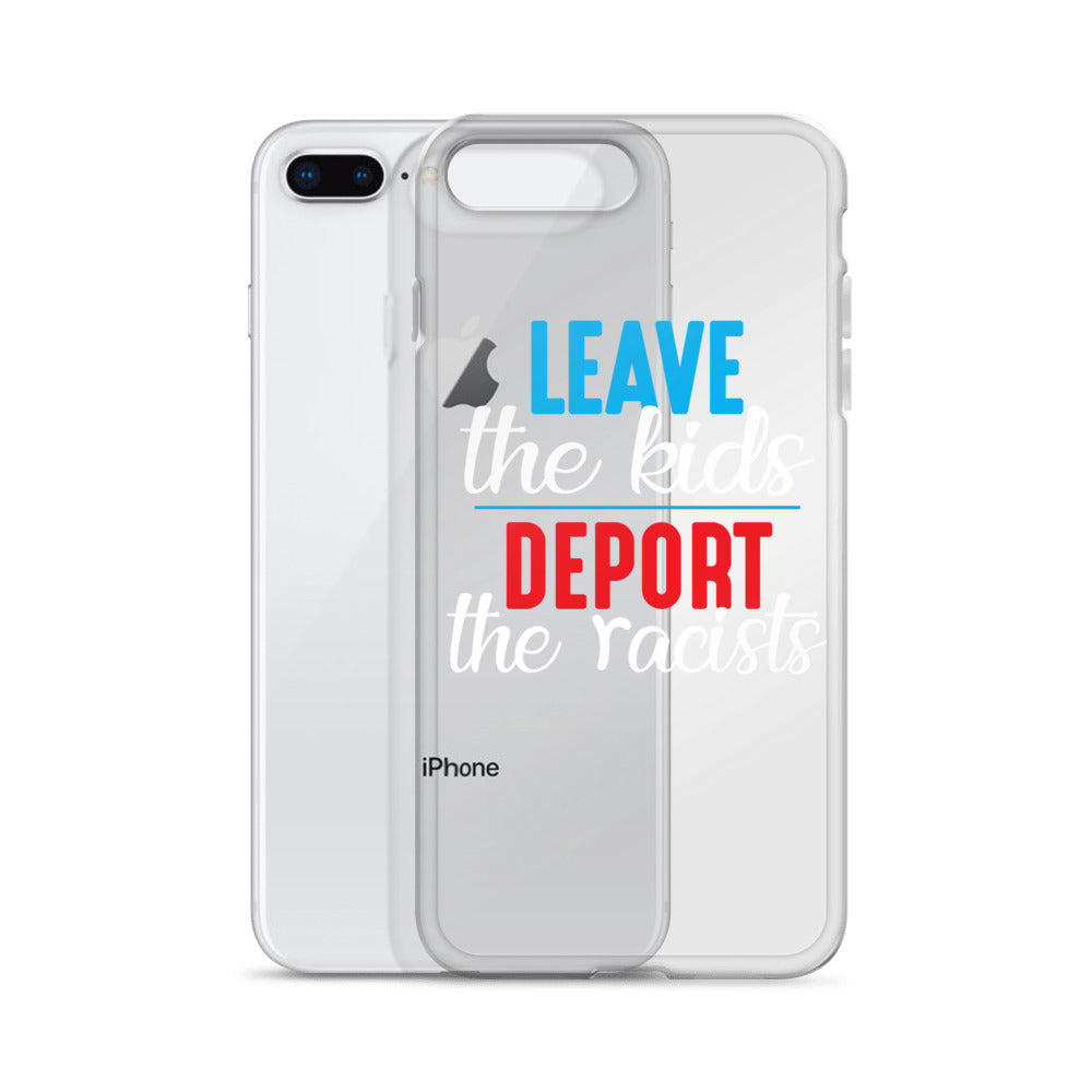 """Leave the kids, Deport the Racists"" iPhone Case"