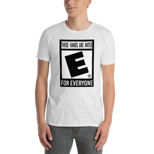 """These Hands Are Rated E For Everyone"" Short-Sleeve Unisex T-Shirt"