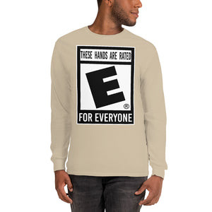 """These Hands Are Rated E For Everyone"" Long Sleeve T-Shirt"