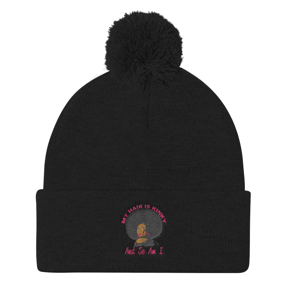 """My Hair Is Kinky And So Am I"" Pom Pom Knit Cap"