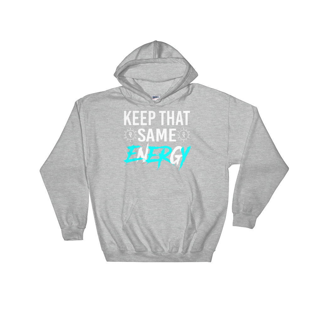 """Keep That Same Energy"" Hooded Sweatshirt"