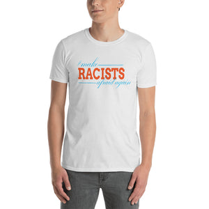 """Make Racists Afraid Again"" Short-Sleeve Unisex T-Shirt"