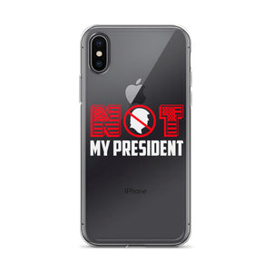 """Not My President"" iPhone Case"