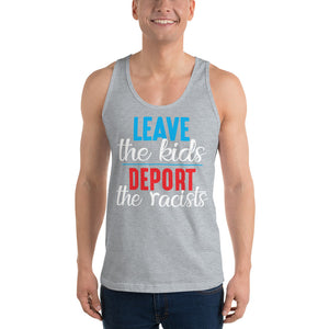 """Leave the Kids, Deport the Racists"" Classic tank top (unisex)"