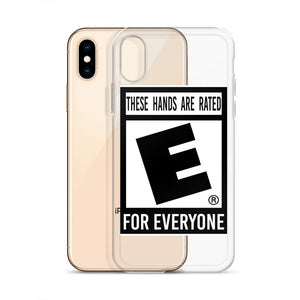 """These Hands Are Rated E For Everyone"" iPhone Case"