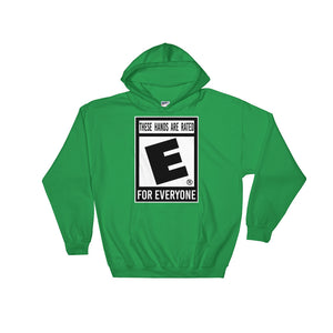 """These Hands Are Rated E For Everyone"" Hooded Sweatshirt"
