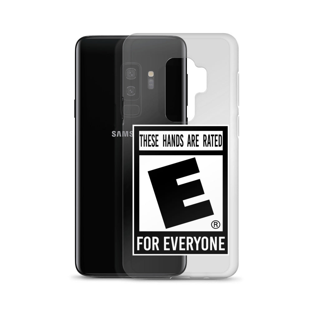 """These Hands Are Rated E For Everyone"" Samsung Case"