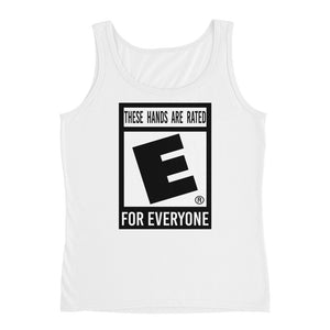 """These Hands Are Rated E For Everyone"" Ladies' Tank"