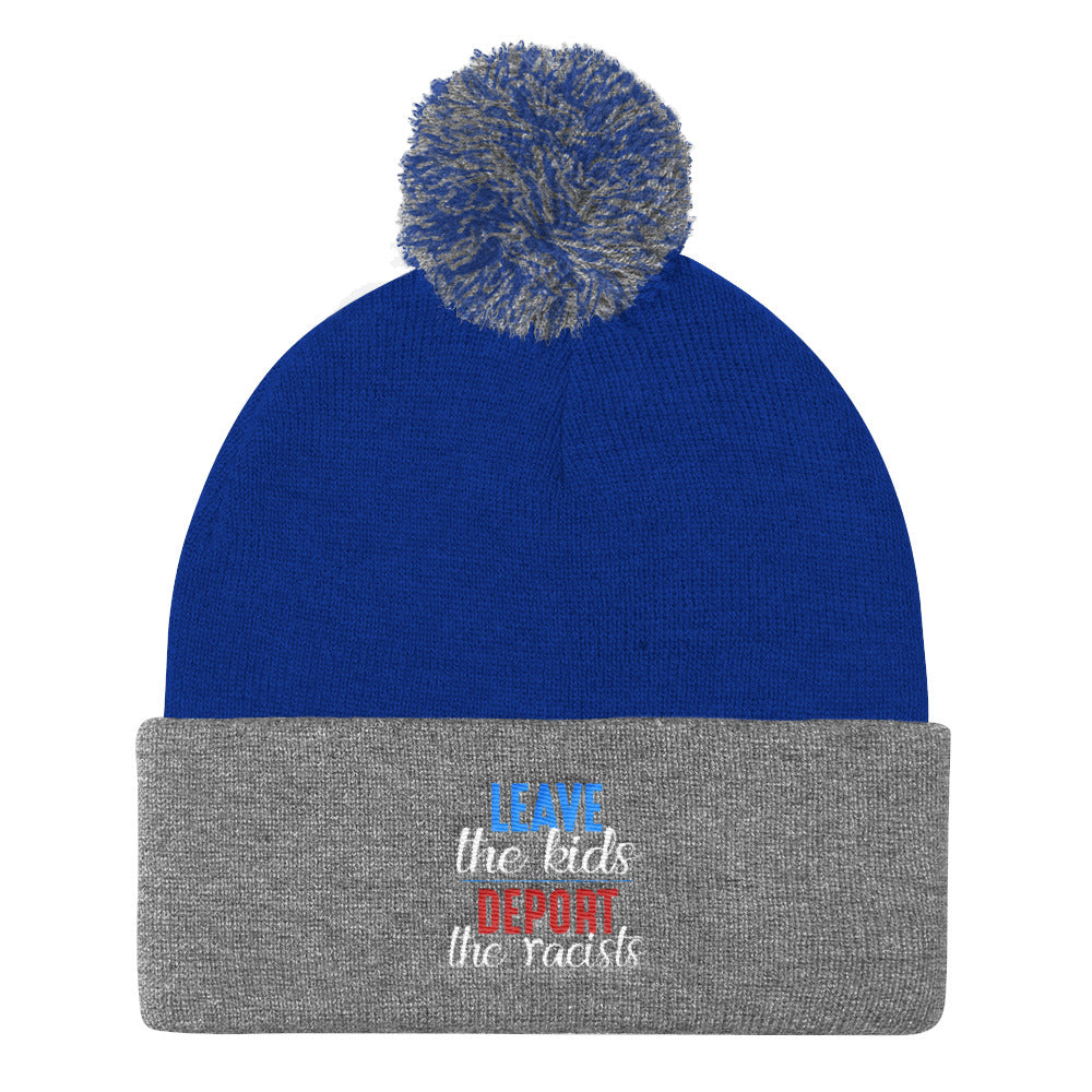 """Leave the kids, Deport the Racists"" Pom Pom Knit Cap"