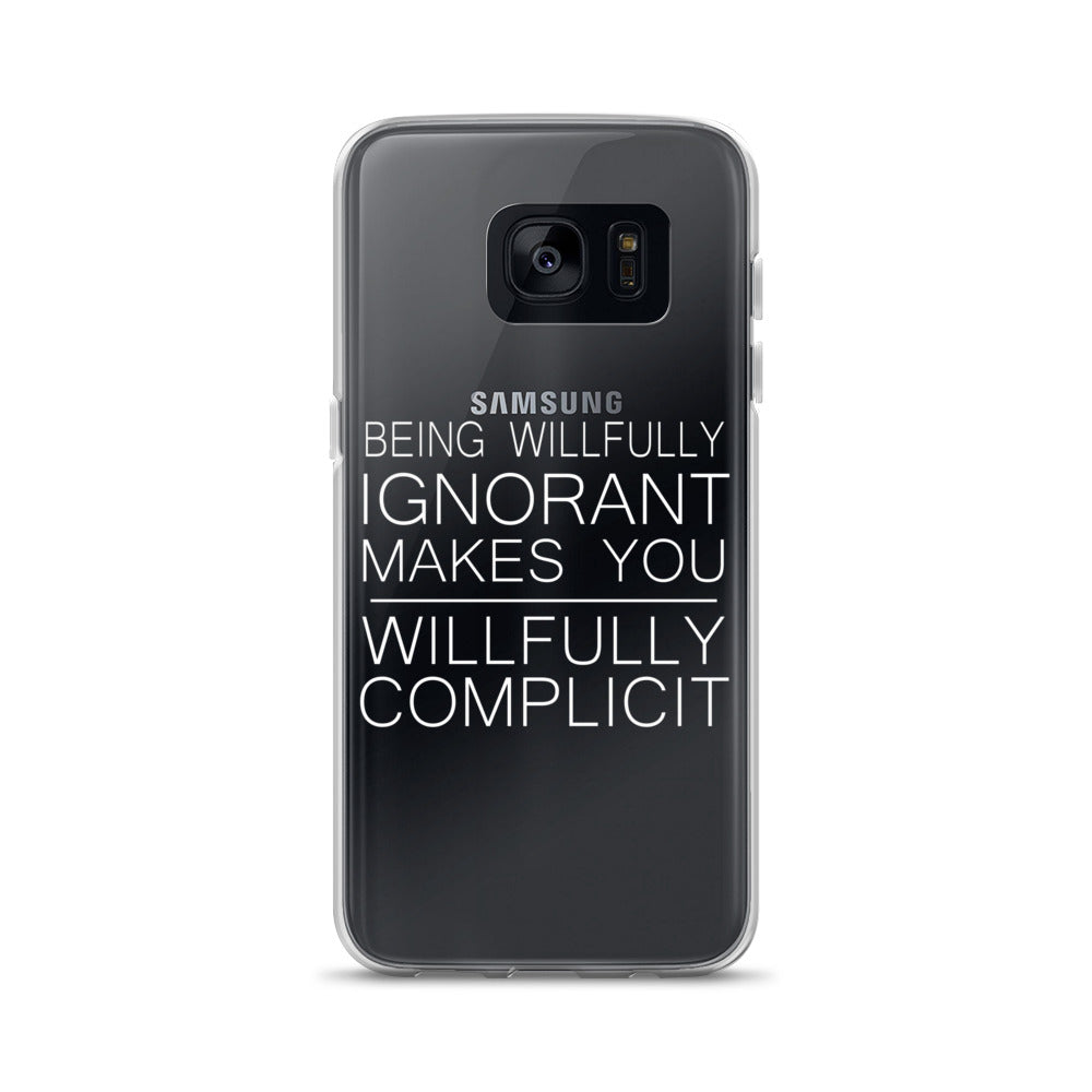 """Being Willfully Ignorant..."" Samsung Case"