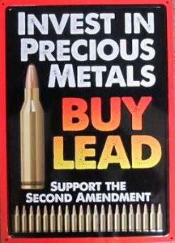 Invest in Precious Metals-Buy Lead Metal Sign
