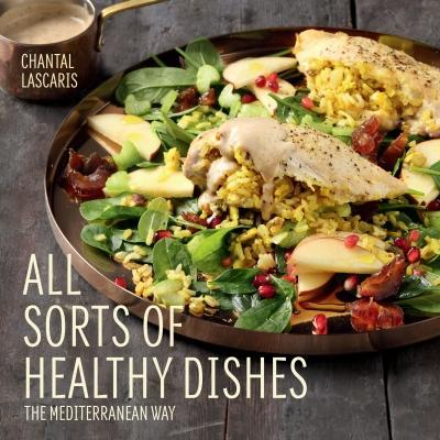 All Sorts of Healthy Dishes | The Mediterranean Diet by Chantal Lascaris