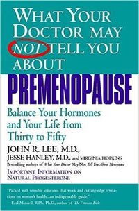 What your Doctor may NOT tell you about Premenopause