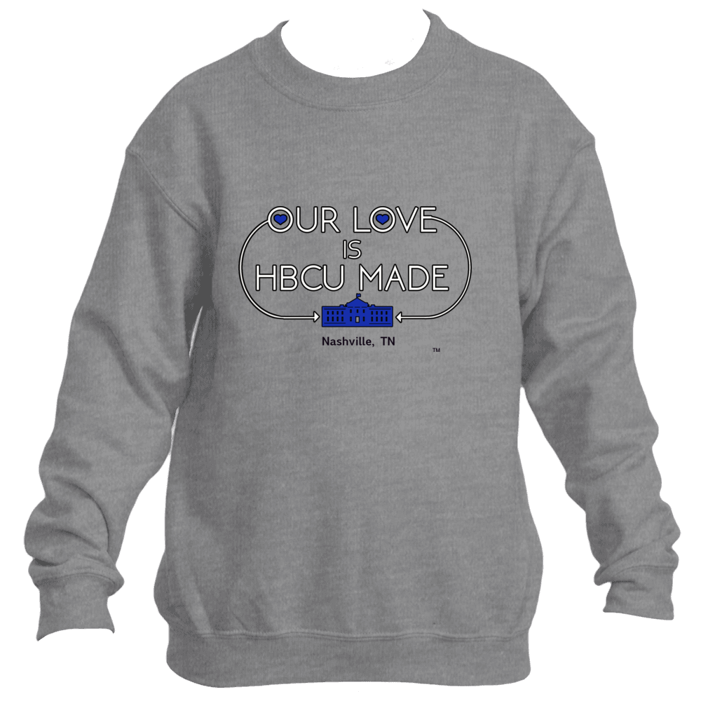 Tennessee Tigers HBCU Made Love Sweatshirt *Unisex*