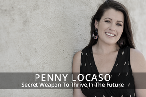 Secret Weapon To Thrive In The Future | Episode 4