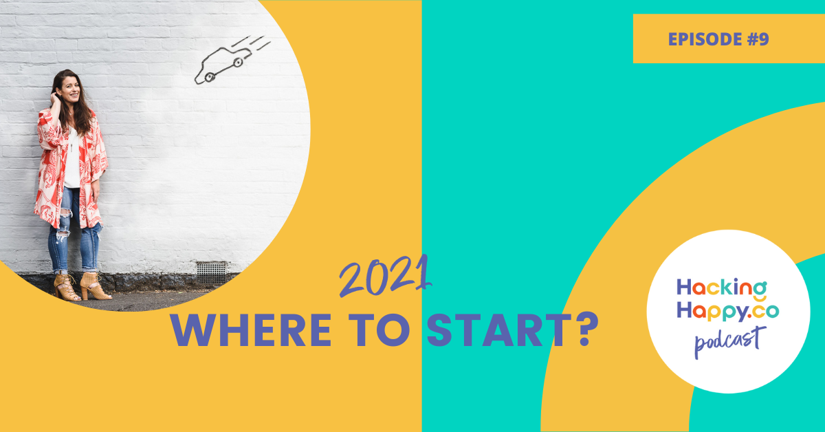 2021 Where To Start? | EPISODE 9