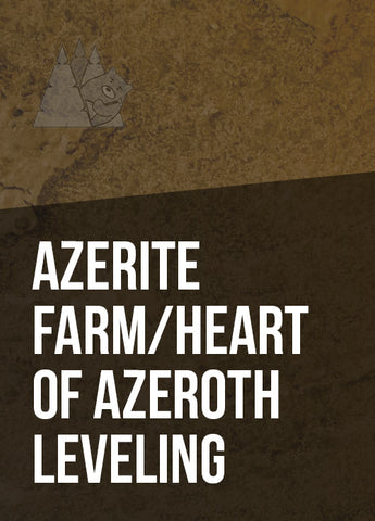 Azerite Farm/Heart of Azeroth Leveling