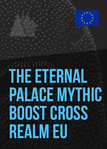 The Eternal Palace Mythic Boost Cross Realm EU