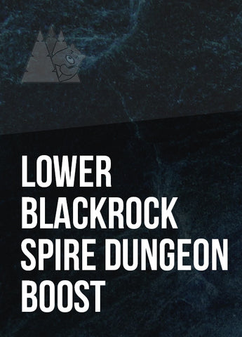 Lower Blackrock Spire Dungeon Boost