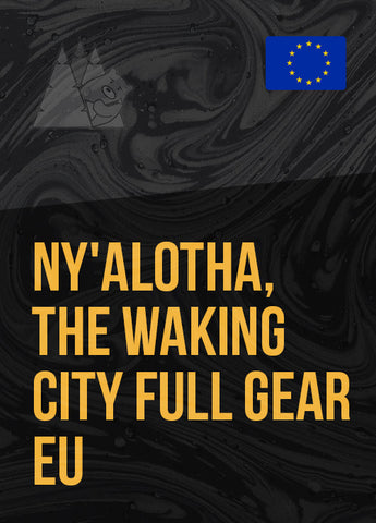 Ny'alotha, The Waking City Full Gear EU