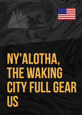 Ny'alotha, The Waking City Full Gear US
