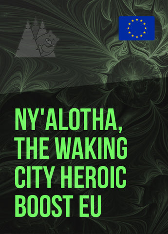 Ny'alotha, The Waking City Heroic Boost EU