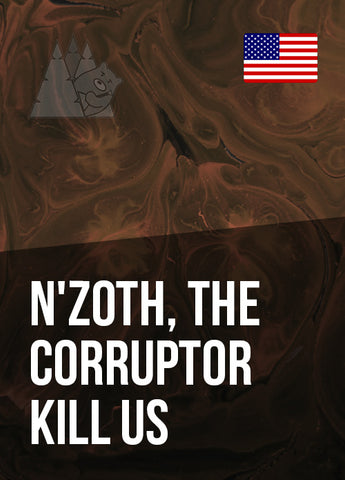 N'zoth, the Corruptor Kill US