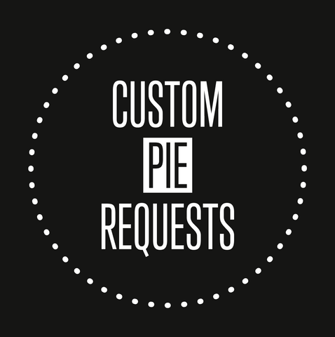 Custom Pie Request