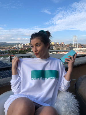 Sudadera BETTER THINGS ARE COMING blanca