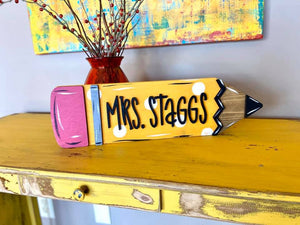 Teacher Pencil Standing Sign - My Treasured Gifts Co